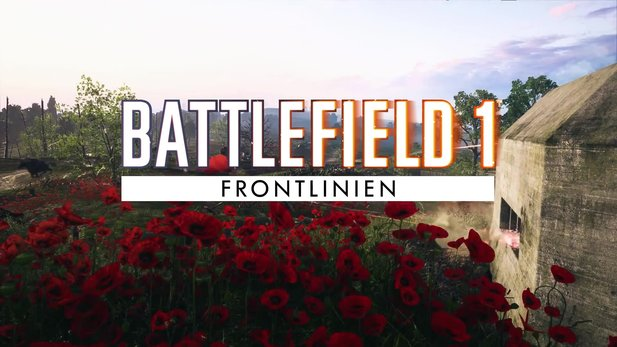 Battlefield 1 - They Shall Not Pass: Neuer Modus »Frontlinien« im Gameplay-Trailer vorgestellt