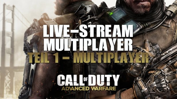 Call of Duty: Advanced Warfare - Live-Stream #1: Multiplayer