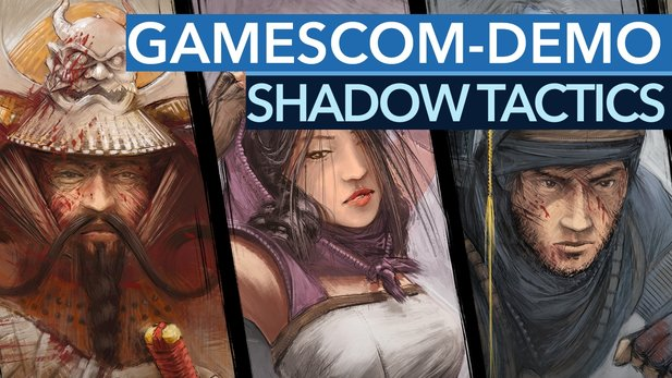 Shadow Tactics - Die komplette Gamescom-Demo + Bonus-Szenen