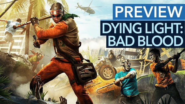 Dying Light: Bad Blood - Sekunde, es geht doch nicht ums Battle Royale? (Vorschau-Video)