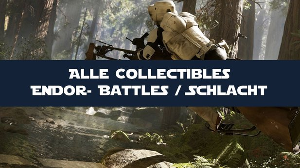 Star Wars: Battlefront - Guide: Alle Endor-Collectibles im Schlacht-Modus
