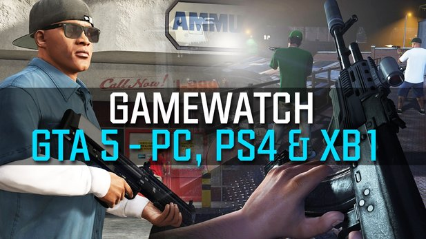 Gamewatch: GTA 5 - Video-Analyse: Ego-Perspektive auf PC, PS4 & Xbox One