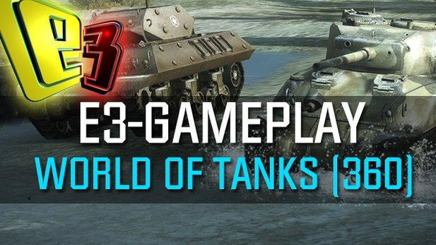 World of Tanks - E3-Gameplay: So spielt sich die Xbox-360-Version